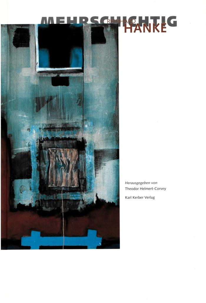 ausstellungskatalog mehrschichtig monographie_r_hanke-kuenstler kerber_verlag wanderausstellung_gelsenkirchen_herford_oldenburg_dueren-_lemgo_giessen